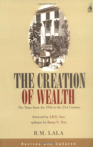 The Creation of Wealth The Tatas From 19th to 21st Century