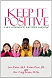 41xt3oHP%2BcL. SL160  Keep It Positive: A New Approach to Successful Parenting