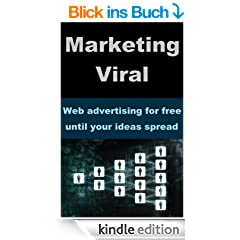 Marketing Viral - Web advertising for free until your ideas spread (English Edition)
