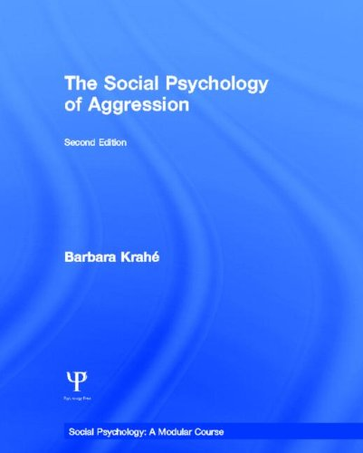 The Social Psychology of Aggression: 2nd Edition (Social Psychology: A Modular Course)