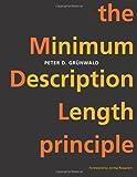 The Minimum Description Length Principle (Adaptive Computation and Machine Learning series)