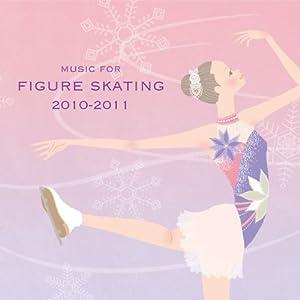 最新!フィギュア・スケート・ミュージック 2010~2011
