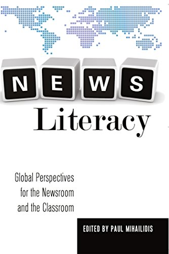 News Literacy: Global Perspectives for the Newsroom and the Classroom (Mass Communication & Journalism)