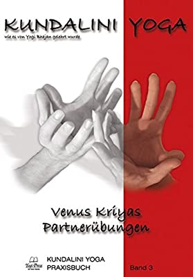 Kundalini Yoga Praxisbuch Band 3: Venus - Kriyas Partnerübungen