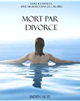 Mort Par Divorce (Livre # 2 Dans La S�rie Meurtre Dans Les Cara�bes)