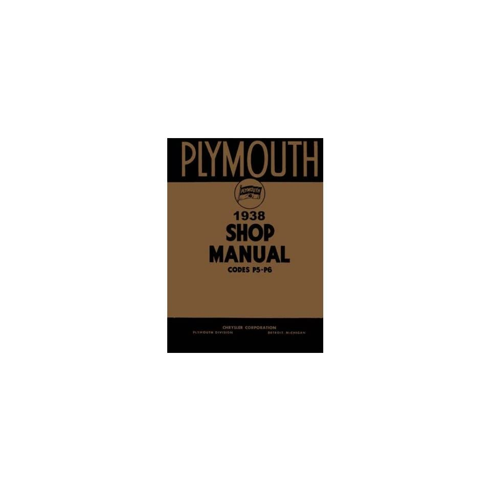 1938 PLYMOUTH P5 P6 Shop Service Repair Manual Book