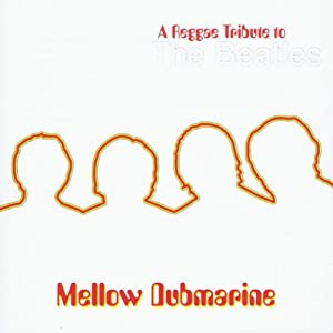 Mellow Dubmarine: Tribute to the Beatles