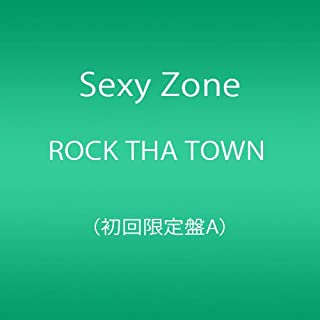 ROCK THA TOWN ロック・ザ・タウン(Sexy Zone)