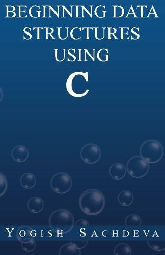 Beginning Data Structures Using C, by Mr. Yogish Sachdeva