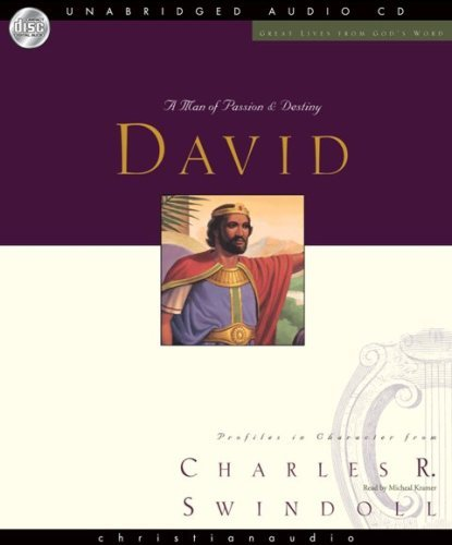 Great Lives: David: A Man of Passion and Destiny (Great Lives from God's Word) by Charles Swindoll (2008-10-01)