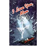 img - for [(I Love You, Mom)] [Author: Lo'Rhena] published on (September, 2001) book / textbook / text book
