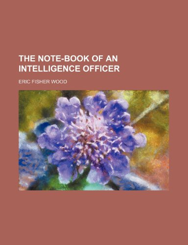 The Note-Book of an Intelligence Officer