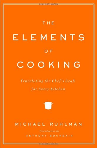 The Elements of Cooking: Translating the Chef's Craft for Every Kitchen (Chefs Elements compare prices)