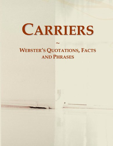 Carriers: Webster's Quotations, Facts and Phrases
