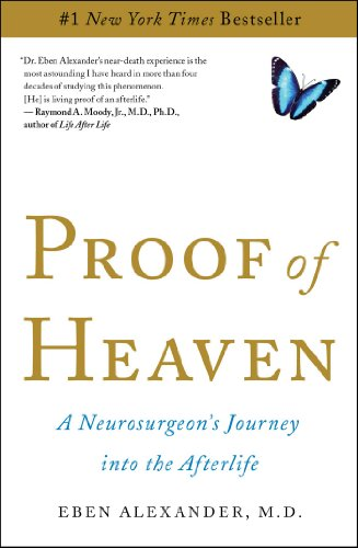Eben Alexander III M.D. - Proof of Heaven: A Neurosurgeon's Journey into the Afterlife