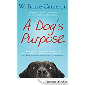 A Dog's Purpose: A novel for humans (English Edition)
