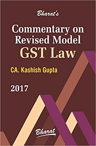 COMMENTARY ON REVISED MODEL GST LAW [2017 edition]