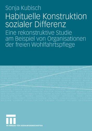 Habituelle Konstruktion Sozialer Differenz: Eine rekonstruktive Studie am Beispiel von Organisationen der freien Wohlfahrtspflege (German Edition)