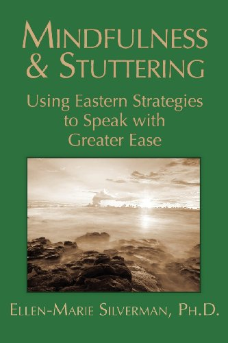 Mindfulness & Stuttering: Using Eastern Strategies to Speak with Greater Ease