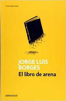 El libro de arena (Spanish Edition): Jorge Luis Borges: 9789875666719