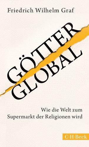 Buchseite und Rezensionen zu 'Götter global: Wie die Welt zum Supermarkt der Religionen wird' von Friedrich Wilhelm Graf