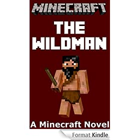 Minecraft: The Wildman - A Minecraft Novel