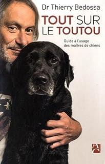 Tout sur le toutou : guide à l'usage des maîtres de chiens