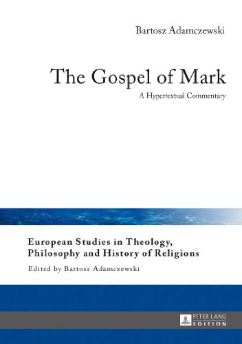 The Gospel of Mark: A Hypertextual Commentary (European Studies in Theology, Philosopy and History of Religions)