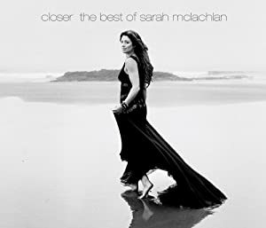 Closer-The Best of Sarah McLachlan