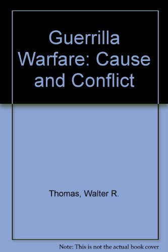 Guerrilla Warfare: Cause and Conflict