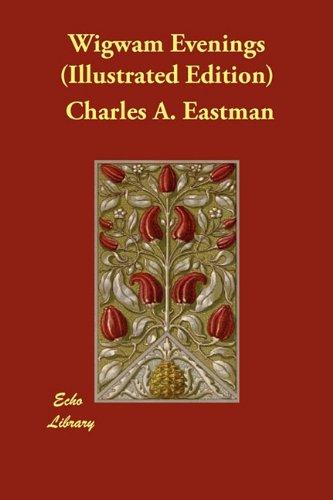 Wigwam Evenings (Illustrated Edition)