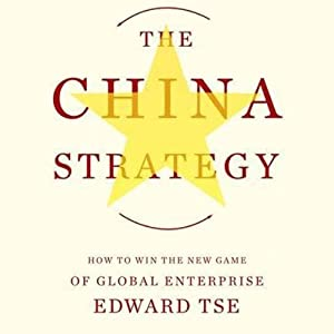 The China Strategy | [Edward Tse]
