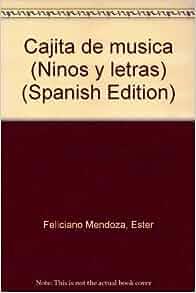 Cajita de musica (Ninos y letras) (Spanish Edition): Ester Feliciano
