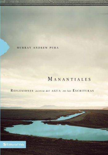 Manantiales: Reflexiones acerca del agua en las Escrituras (Spanish Edition)