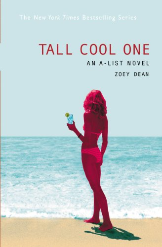 The A-List #4: Tall Cool One: An A-List Novel (A List Series Zoey Dean compare prices)