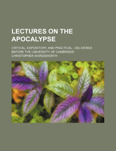 Lectures on the Apocalypse; critical, expository, and practical  delivered before the University of Cambridge