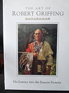The Art Of Robert Griffing His Journey Into The Eastern