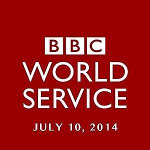 BBC Newshour, July 10, 2014