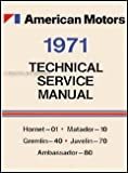 1971 AMC Repair Shop Manual Reprint: AMX, Javelin, Hornet/Gremlin/etc