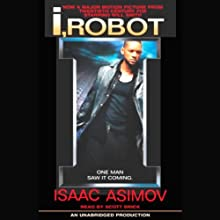 I, Robot (       UNABRIDGED) by Isaac Asimov Narrated by Scott Brick