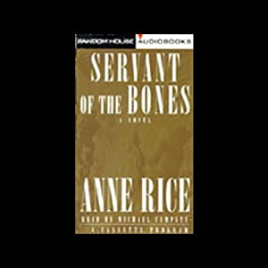 Servant of the Bones | [Anne Rice]