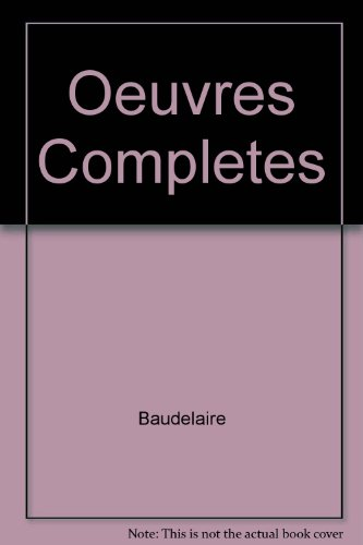 OEUVRES COMPLETES BAUDELAIRE