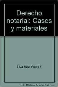 Derecho notarial: Casos y materiales (Spanish Edition): Pedro F Silva