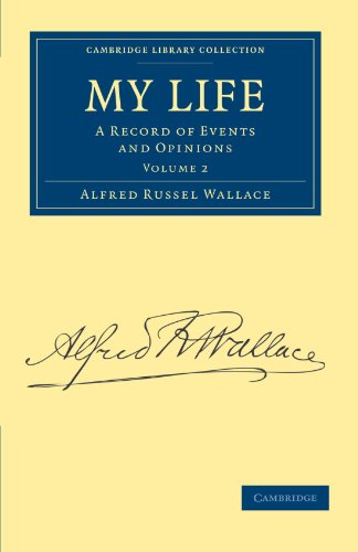 My Life: A Record of Events and Opinions (Cambridge Library Collection - Darwin, Evolution and Genetics)