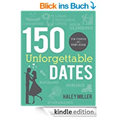 150 Unforgettable Dates: For Couples at Every Stage