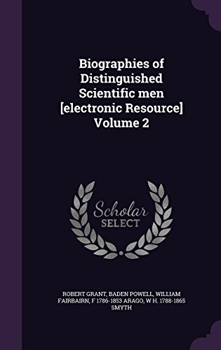 Biographies of Distinguished Scientific men [electronic Resource] Volume 2