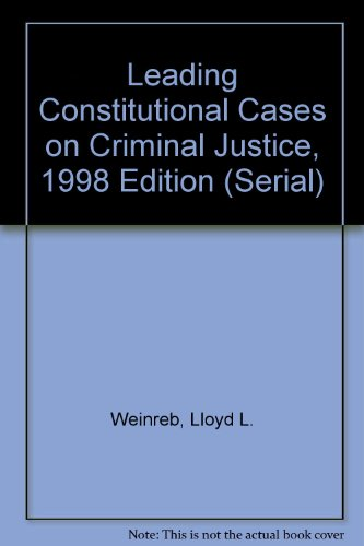 Leading Constitutional Cases on Criminal Justice 1998 (Serial)