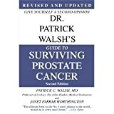 Dr. Patrick Walsh's Guide to Surviving Prostate Cancer, Second Edition, Special Sales Edition