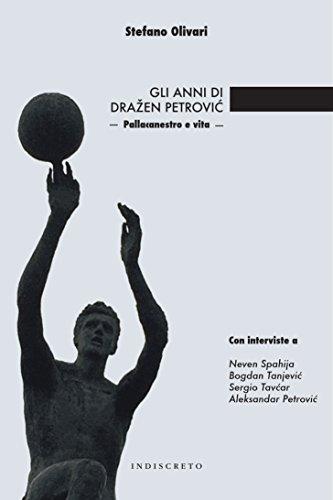 Gli anni di Dražen Petrović Pallacanestro e vita PDF