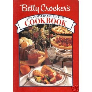 Betty Crocker's Cookbook/40th Anniversary Edition